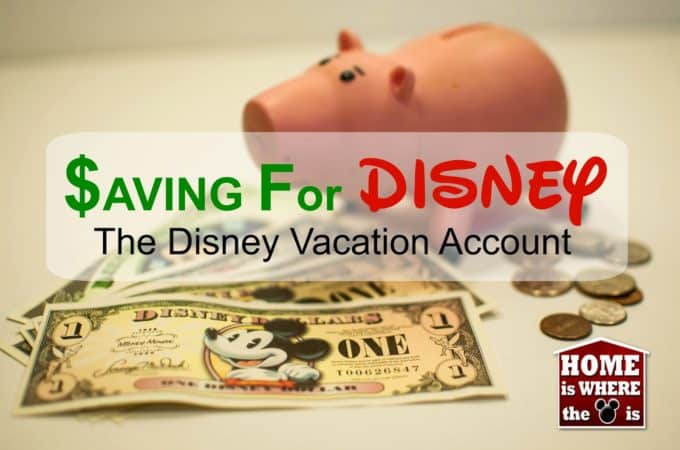Saving For A Disney Vacation | The Disney Vacation Account