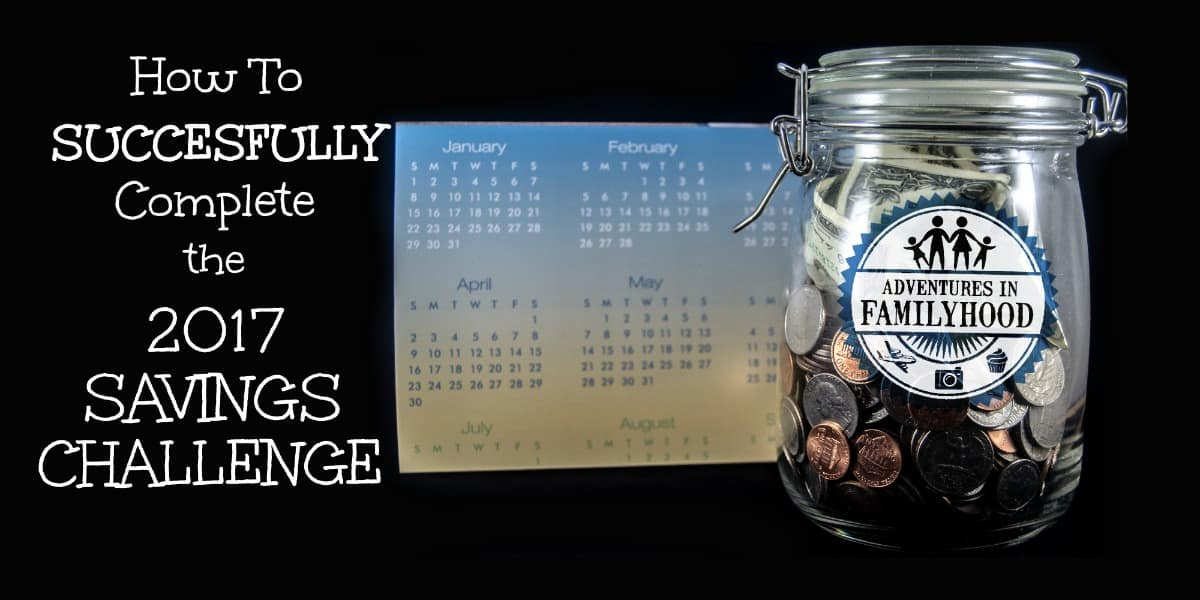 How to Successfully Complete the 2017 Savings Challenge