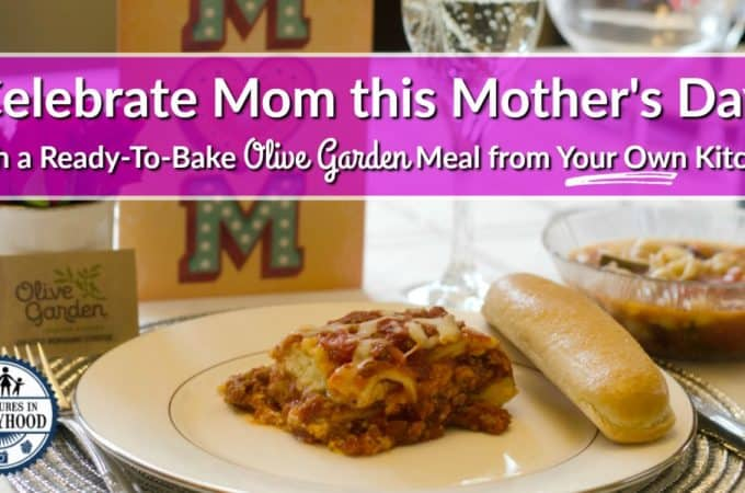 Celebrate Mother's Day with a Ready-To-Bake Olive Garden Meal at Home